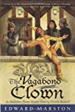 Marston, Edward: The Vagabond Clown : An Elizabethan Theater Mystery Featuring Nicholas Bracewell