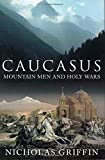 Griffin, Nicholas: Caucasus