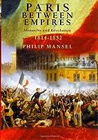 Paris Between Empires: Monarchy and…