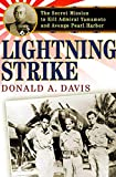 Davis, Donald A.: Lightning Strike: The Secret Mission to Kill Admiral Yamamoto And Avenge Pearl Harbor