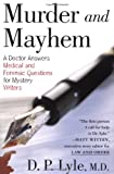 Lyle, Doug: Murder and Mayhem: A Doctor Answers Medical and Forensic Questions for Mystery Writers