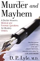 Murder and Mayhem: A Doctor Answers Medical…