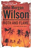 Wilson, John Morgan: Moth and Flame: A Benjamin Justice Novel