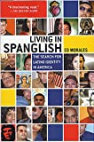 Morales, Ed: Living in Spanglish: The Search for Latino Identity in America