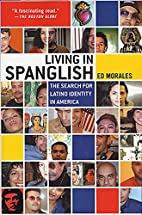 Living in Spanglish: The Search for Latino…
