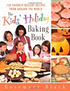 The Kids' Holiday Baking Book: 150 Favorite…