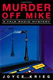 Krieg, Joyce: Murder off Mike : A Talk Radio Mystery