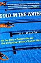 Gold in the Water: The True Story of…