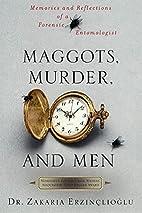 Maggots, Murder, and Men: Memories and…