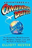 Hester, Elliott: Adventures of a Continental Drifter: An Around-the-world Excursion into Weirdness, Danger, Lust, And the Perils of Street Food