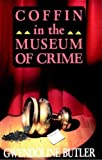 Butler, Gwendoline: Coffin in the Museum of Crime