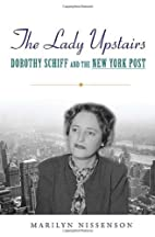 The Lady Upstairs: Dorothy Schiff and the…