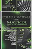Byron Preiss Visual Staff: Exploring the Matrix : Visions of the Cyber Present
