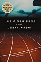 Life at These Speeds: A Novel by Jeremy…