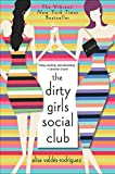 Alisa Valdes-Rodriguez: The Dirty Girls Social Club: A Novel