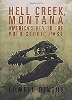 Hell Creek, Montana: America's Key to…