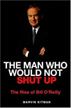 The Man Who Would Not Shut Up: The Rise of…