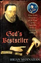 God's Bestseller: William Tyndale, Thomas…