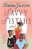 Jackson, Brenda: The Savvy Sistahs: A Novel
