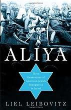 Aliya: Three Generations of American-Jewish…