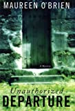 O'Brien, Maureen: Unauthorized Departure