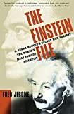 Jerome, Fred: The Einstein File: J. Edgar Hoover's Secret War Against the World's Most Famous Scientist