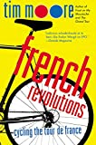 Moore, Tim: French Revolutions: Cycling the Tour De France