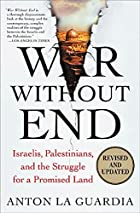 War Without End: Israelis, Palestinians, and…