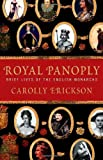 Carolly Erickson: Royal Panoply: Brief Lives of the English Monarchs