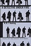 Keating, H.R.F.: A Detective Under Fire