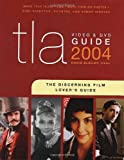 Bleiler, David: TLA Video and DVD Guide 2004 : The Discerning Film Lover&#39;s Guide