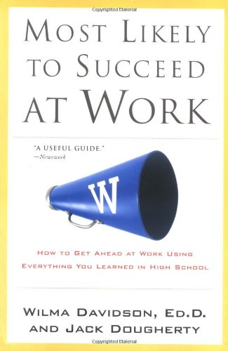 most-likely-to-succeed-at-work-how-to-get-ahead-at-work-using-everything-you-learned-in-high-school