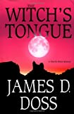 Doss, James D.: The Witch's Tongue (Charlie Moon Mysteries)
