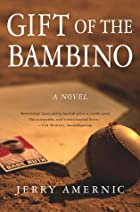 Gift of the Bambino: A Novel by Jerry…