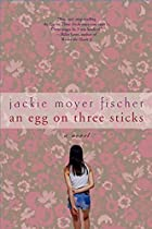 An Egg on Three Sticks by Jackie Fischer