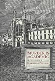 Poulson, Christine: Murder Is Academic: A Cambridge Mystery