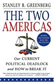 Greenberg, Stanley: The Two Americas: Our Current Political Deadlock And How To Break It