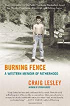 Burning Fence: A Western Memoir of…