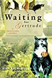 Richardson, Bill: Waiting for Gertrude: A Graveyard Gothic