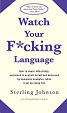 Watch Your F*cking Language: How to swear…
