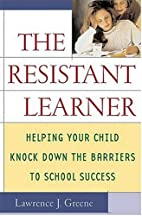 The Resistant Learner: Helping Your Child…