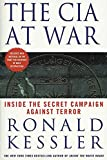 Kessler, Ronald: The CIA At War: Inside The Secret Campaign Against Terror