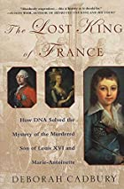 The Lost King of France: A True Story of…
