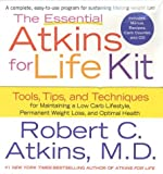 Atkins, Robert: The Essential Atkins for Life Kit: Tools, Tips, and Techniques for Maintaining a Low Carb Lifestylefor Perman Ent Weight Loss and Optimal Health