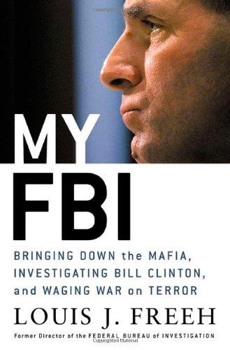 my-fbi-bringing-down-the-mafia-investigating-bill-clinton-and-fighting-the-war-on-terror