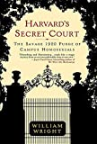 Wright, William: Harvard's Secret Court: The Savage 1920 Purge of Campus Homosexuals