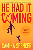 He Had It Coming by Camika Spencer