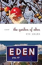 The Garden of Eden by Eve Adams