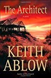 Ablow, Keith Russell: The Architect