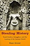 Roger Atwood: Stealing History: Tomb Raiders, Smugglers, and the Looting of the Ancient World
